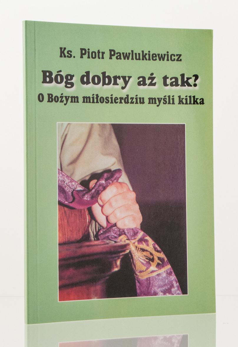 bog-dobry-az-tak-pawlukiewicz