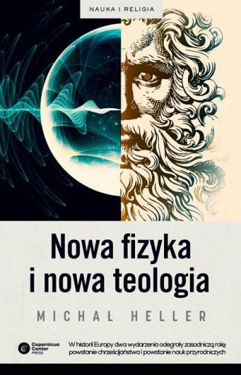 michal-heller-nowa-fizyka-i-nowa-teologia