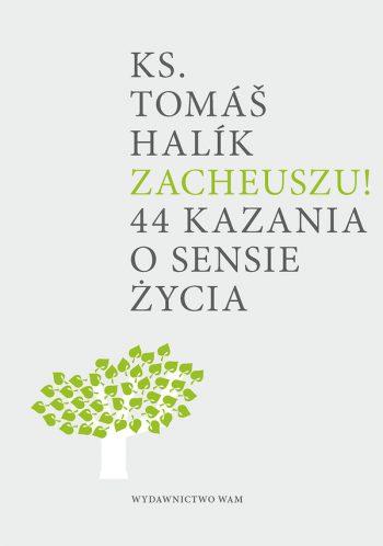 Zacheuszu 44 kazania o sensie życia