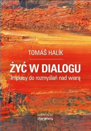 tomas-halik-zyc-w-dialogu-impulsy-do-rozmyslan-nad-wiara