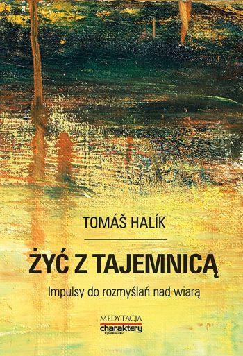 tomas-halik-zyc-z-tajemnica-impulsy-do-rozmyslan-nad-wiara