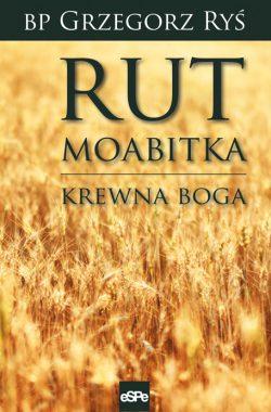 Rut Moabitka. Krewna Boga