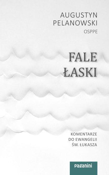 Fale Łaski. Komentarze do Ewangelii św. Łukasza