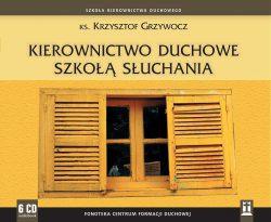 Kierownictwo duchowe szkołą słuchania - na 6-CD