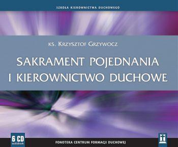 Sakrament pojednania i kierownictwo duchowe - 6-CD