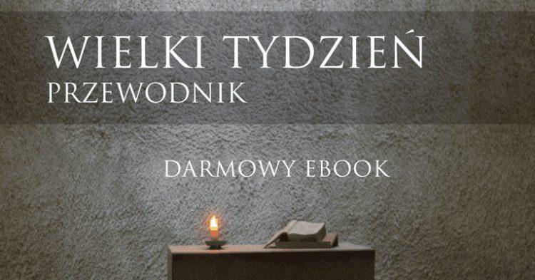 """Pobierz darmowy e-book ❤✞ """"Wielki Tydzień – przewodnik"""""""