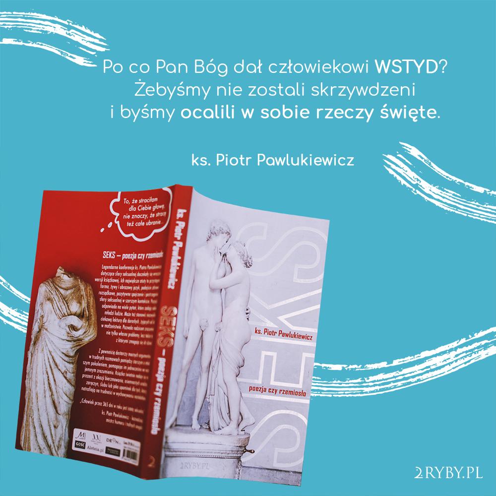 Sex poezja czy rzemiosło legendarne konferencje ks. Piotra Pawlukiewicza. Ksiądz o seksie