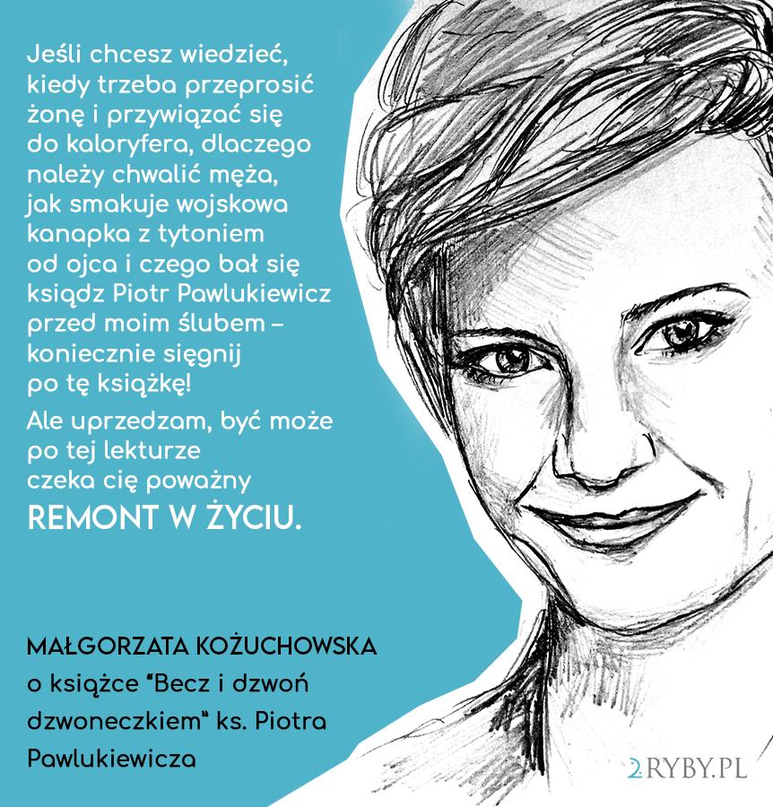 """Małgorzata Kożuchowska poleca książkę ks. Pawlukiewicza """"Becz i dzwoń dzwoneczkiem"""""""