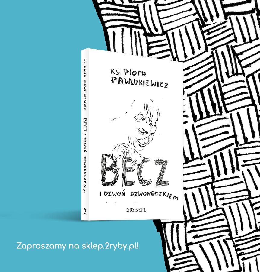 """książka ks. Pawlukiewicza """"Becz i dzwoń dzwoneczkiem"""""""